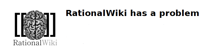 RationalWiki has a problem.png