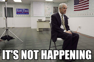 Ron Paul it's not happening.png