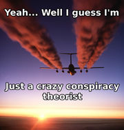 Yeah... Well I Guess I'm Just A Crazy Conspiracy Theorist!